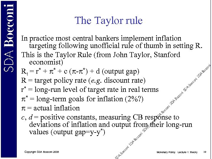 The Taylor rule In practice most central bankers implement inflation targeting following unofficial rule
