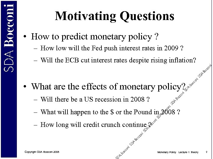 Motivating Questions • How to predict monetary policy ? – How low will the
