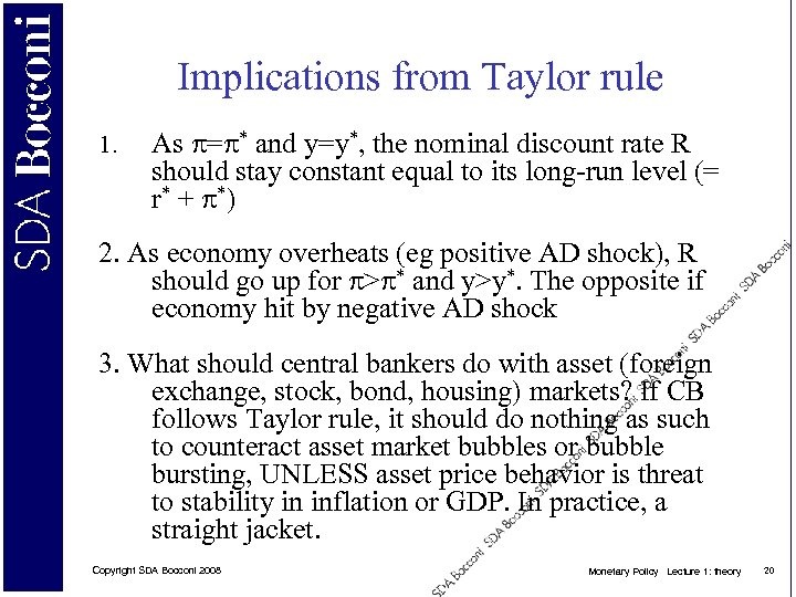 Implications from Taylor rule 1. As = * and y=y*, the nominal discount rate