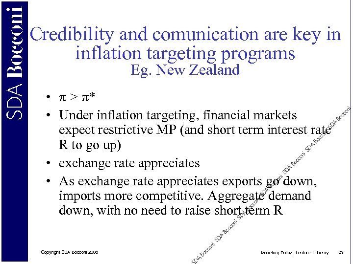 Credibility and comunication are key in inflation targeting programs Eg. New Zealand • >
