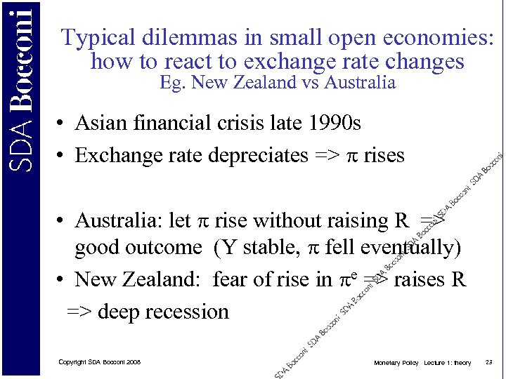 Typical dilemmas in small open economies: how to react to exchange rate changes Eg.