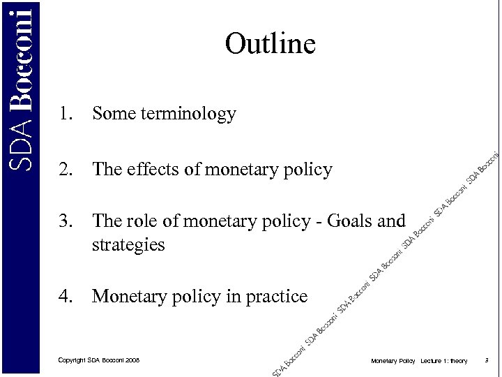 Outline 1. Some terminology 2. The effects of monetary policy 3. The role of