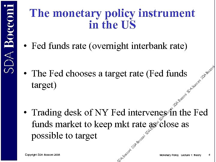 The monetary policy instrument in the US • Fed funds rate (overnight interbank rate)