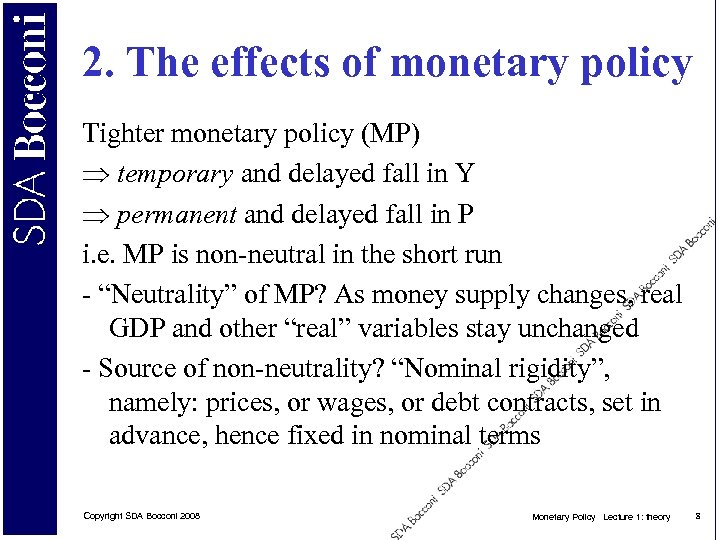 2. The effects of monetary policy Tighter monetary policy (MP) temporary and delayed fall