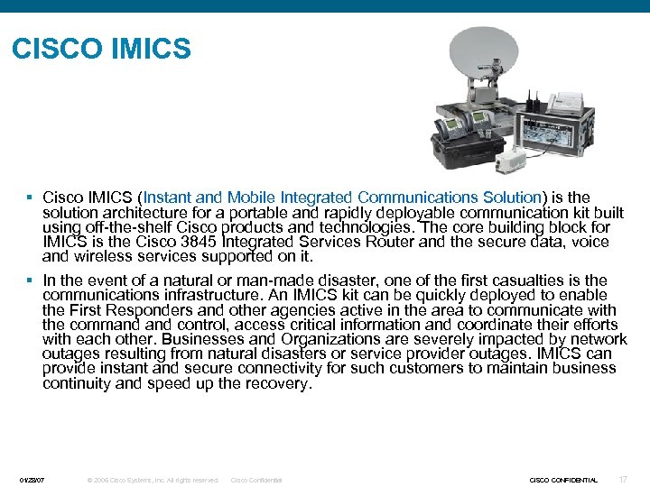 CISCO IMICS § Cisco IMICS (Instant and Mobile Integrated Communications Solution) is the solution