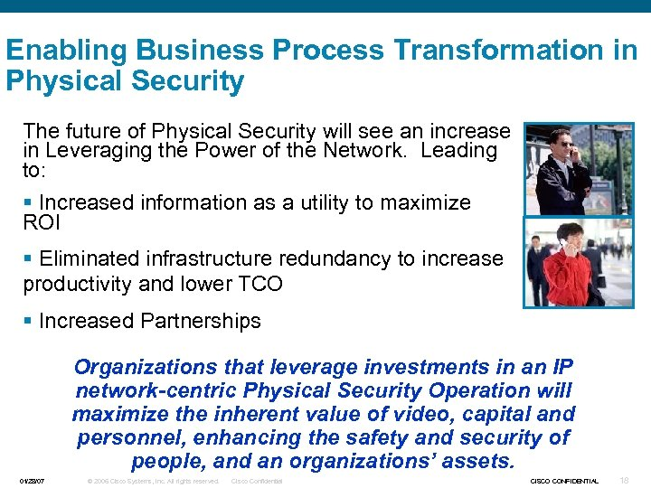 Enabling Business Process Transformation in Physical Security The future of Physical Security will see