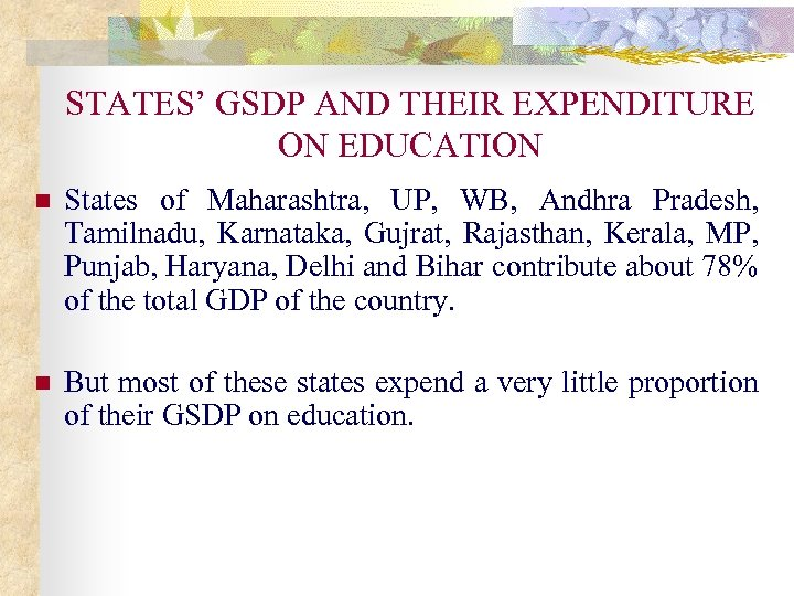 STATES' GSDP AND THEIR EXPENDITURE ON EDUCATION n States of Maharashtra, UP, WB, Andhra