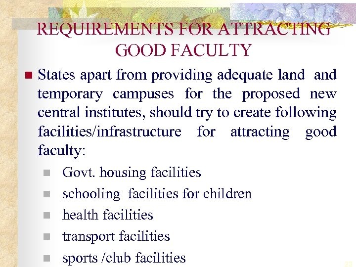 REQUIREMENTS FOR ATTRACTING GOOD FACULTY n States apart from providing adequate land temporary campuses
