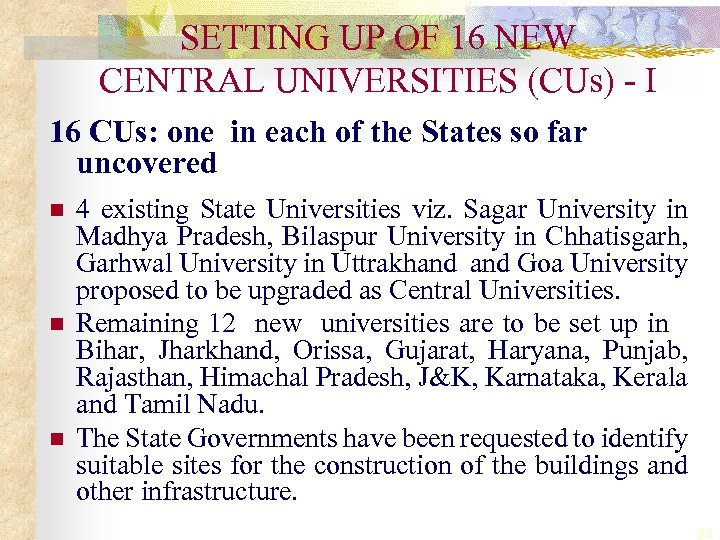 SETTING UP OF 16 NEW CENTRAL UNIVERSITIES (CUs) - I 16 CUs: one in