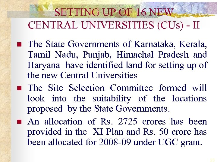 SETTING UP OF 16 NEW CENTRAL UNIVERSITIES (CUs) - II n n n The