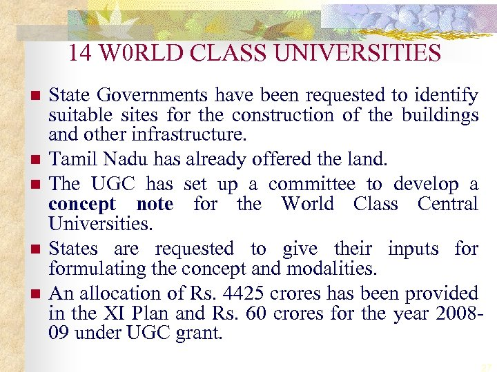 14 W 0 RLD CLASS UNIVERSITIES n n n State Governments have been requested