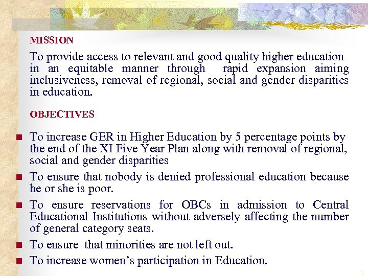 MISSION To provide access to relevant and good quality higher education in an equitable
