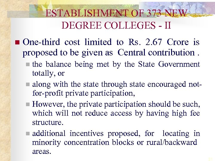 ESTABLISHMENT OF 373 NEW DEGREE COLLEGES - II n One-third cost limited to Rs.