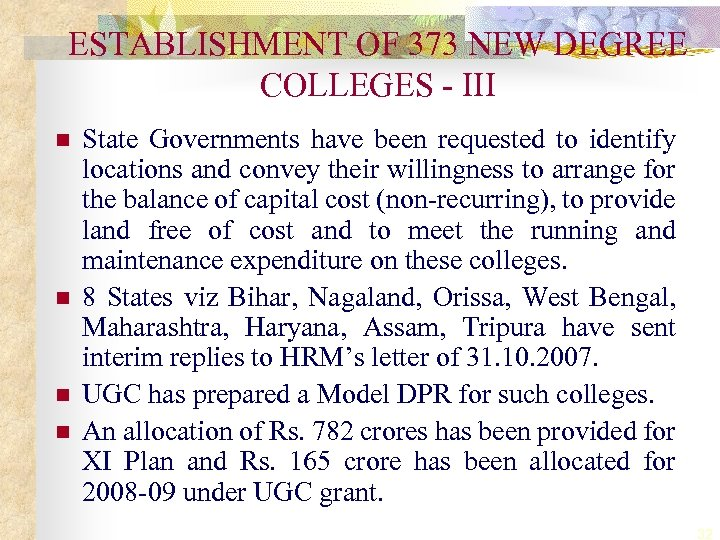 ESTABLISHMENT OF 373 NEW DEGREE COLLEGES - III n n State Governments have been