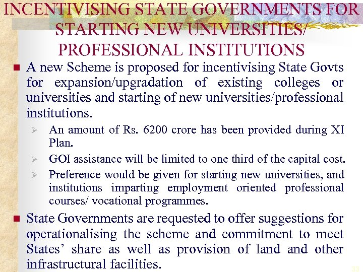 INCENTIVISING STATE GOVERNMENTS FOR STARTING NEW UNIVERSITIES/ PROFESSIONAL INSTITUTIONS n A new Scheme is