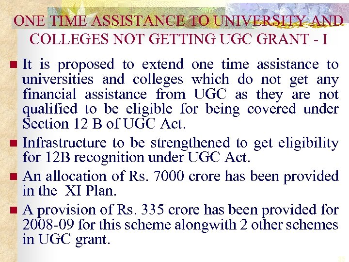 ONE TIME ASSISTANCE TO UNIVERSITY AND COLLEGES NOT GETTING UGC GRANT - I It