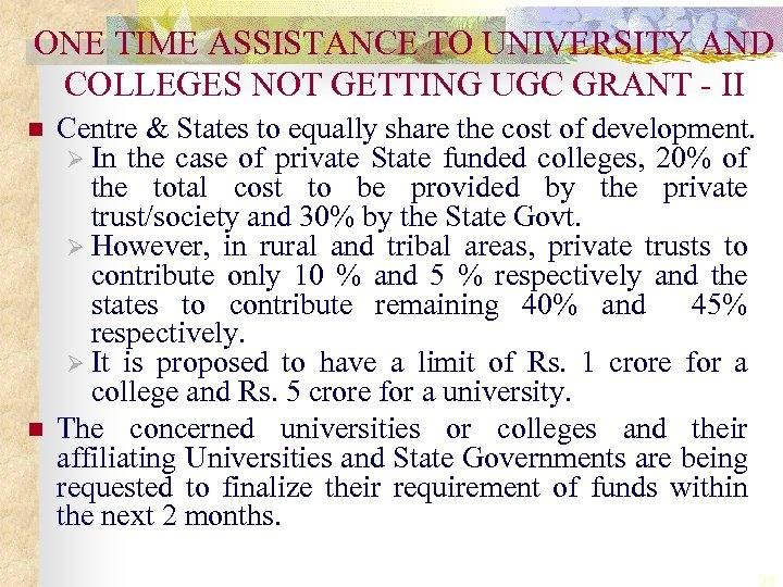 ONE TIME ASSISTANCE TO UNIVERSITY AND COLLEGES NOT GETTING UGC GRANT - II n