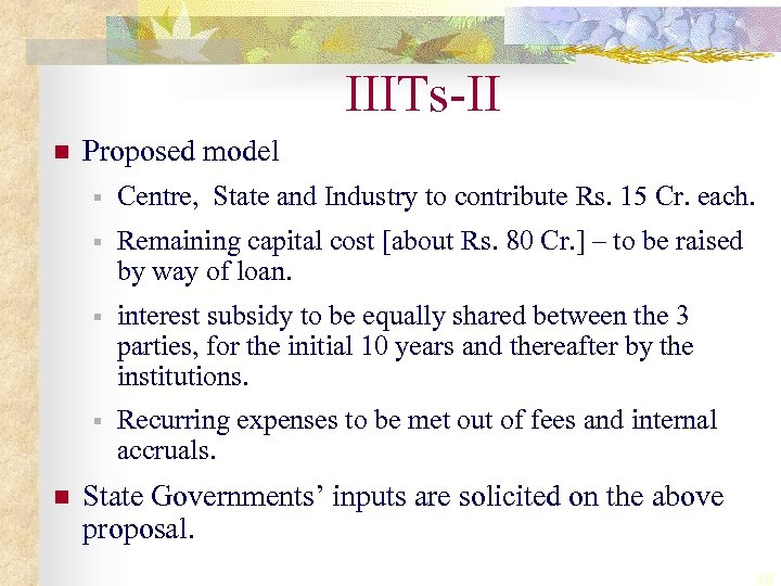 IIITs-II n Proposed model § § Remaining capital cost [about Rs. 80 Cr. ]