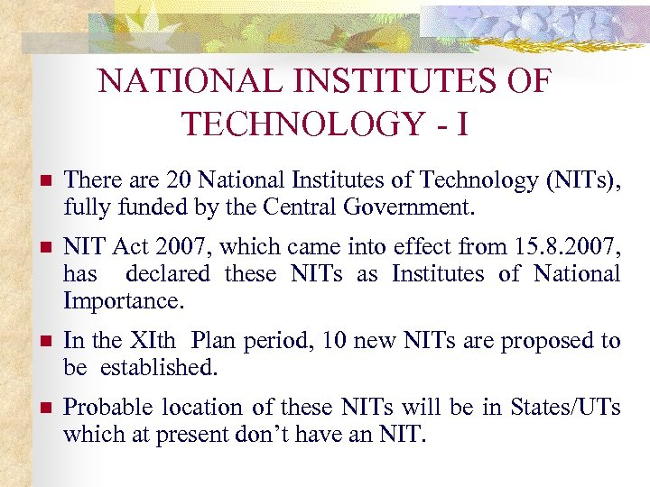 NATIONAL INSTITUTES OF TECHNOLOGY - I n There are 20 National Institutes of Technology