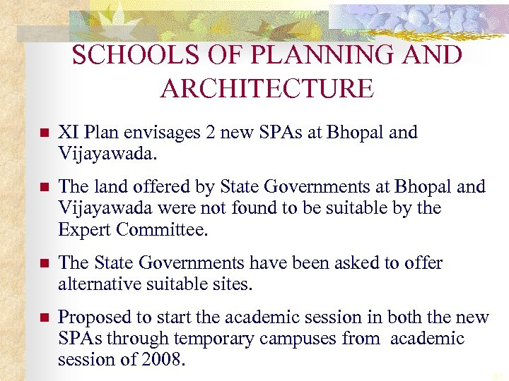 SCHOOLS OF PLANNING AND ARCHITECTURE n XI Plan envisages 2 new SPAs at Bhopal