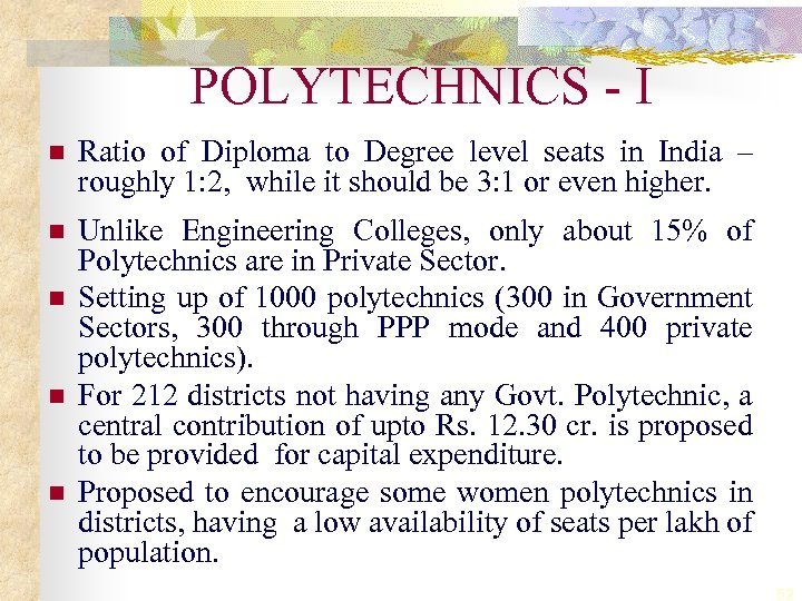 POLYTECHNICS - I n Ratio of Diploma to Degree level seats in India –