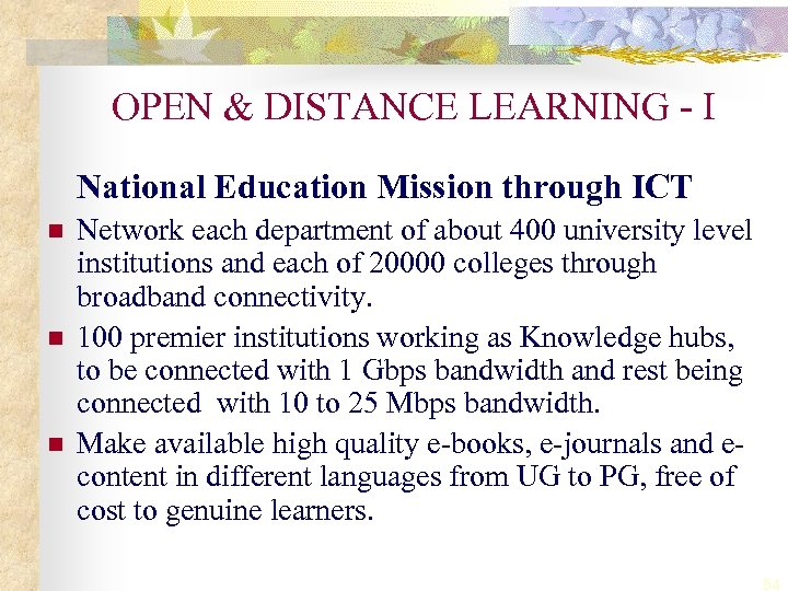 OPEN & DISTANCE LEARNING - I National Education Mission through ICT n n n