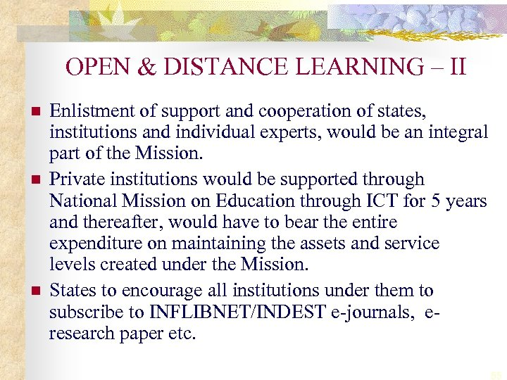 OPEN & DISTANCE LEARNING – II n n n Enlistment of support and cooperation