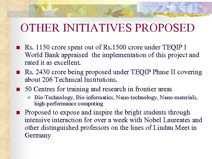 OTHER INITIATIVES PROPOSED n n n Rs. 1150 crore spent out of Rs. 1500
