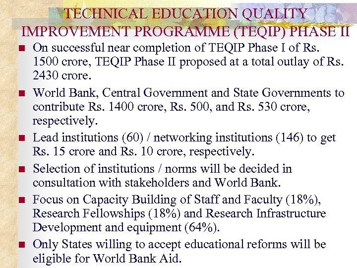 TECHNICAL EDUCATION QUALITY IMPROVEMENT PROGRAMME (TEQIP) PHASE II n n n On successful near