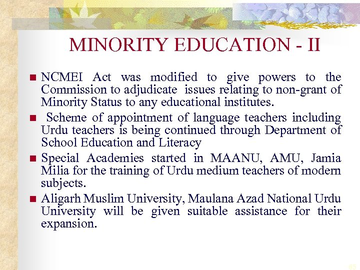 MINORITY EDUCATION - II n n NCMEI Act was modified to give powers to
