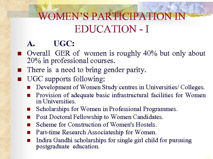WOMEN'S PARTICIPATION IN EDUCATION - I A. n n n UGC: Overall GER of
