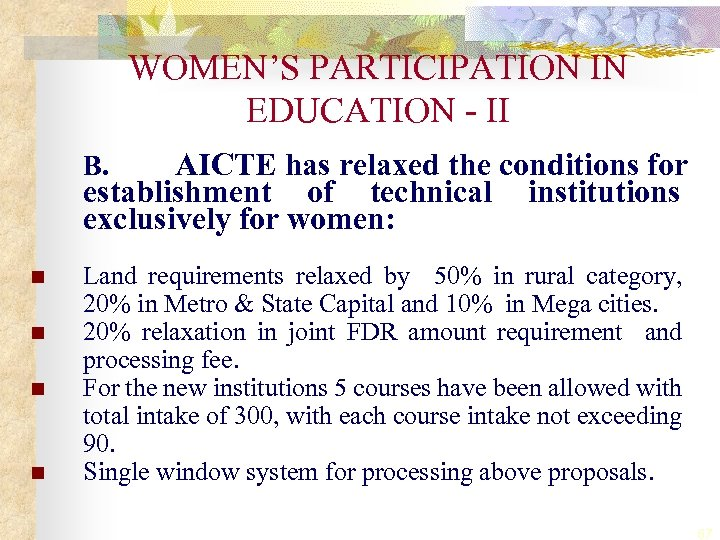 WOMEN'S PARTICIPATION IN EDUCATION - II AICTE has relaxed the conditions for establishment of