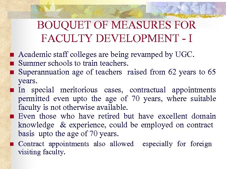 BOUQUET OF MEASURES FOR FACULTY DEVELOPMENT - I n n n Academic staff colleges