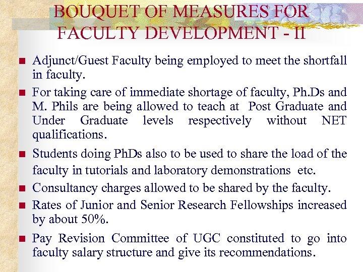 BOUQUET OF MEASURES FOR FACULTY DEVELOPMENT - II n n n Adjunct/Guest Faculty being
