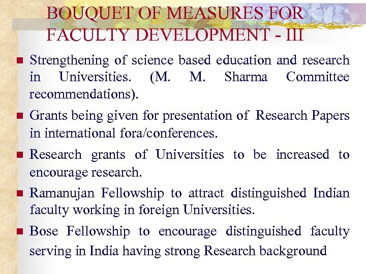 BOUQUET OF MEASURES FOR FACULTY DEVELOPMENT - III n n n Strengthening of science