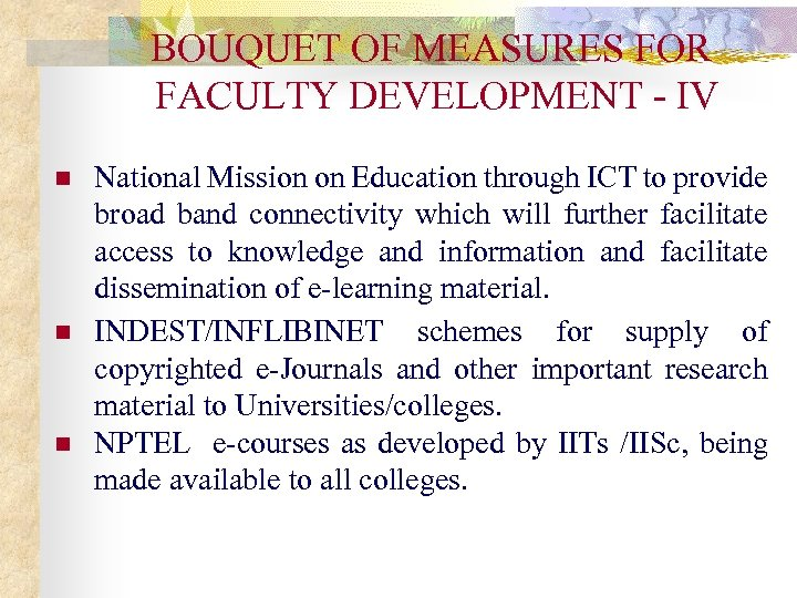 BOUQUET OF MEASURES FOR FACULTY DEVELOPMENT - IV n n n National Mission on