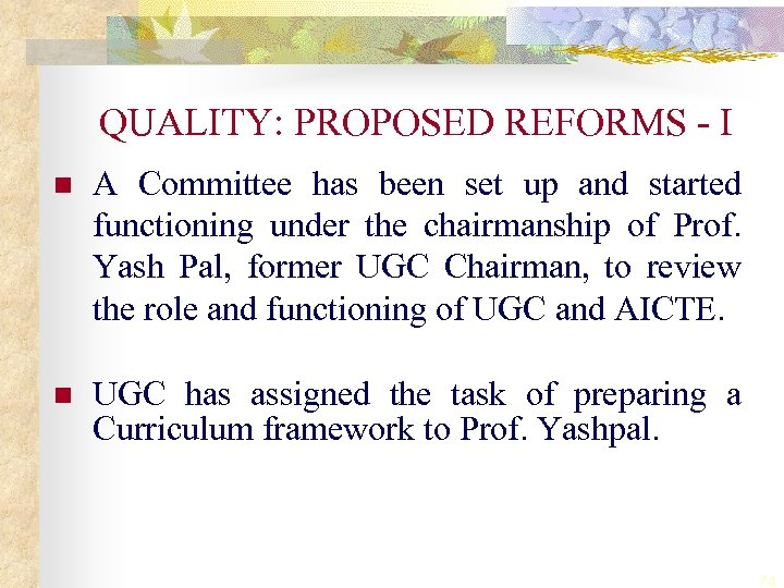 QUALITY: PROPOSED REFORMS - I n A Committee has been set up and started