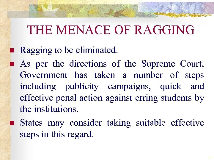 THE MENACE OF RAGGING n n n Ragging to be eliminated. As per the