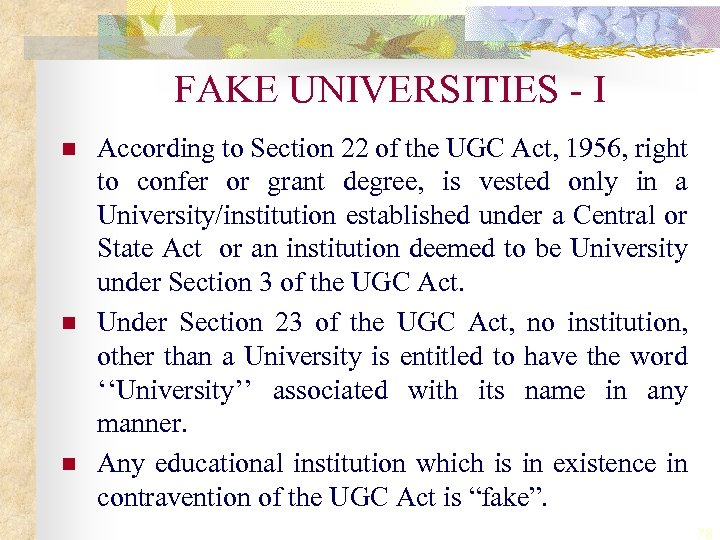 FAKE UNIVERSITIES - I n n n According to Section 22 of the UGC