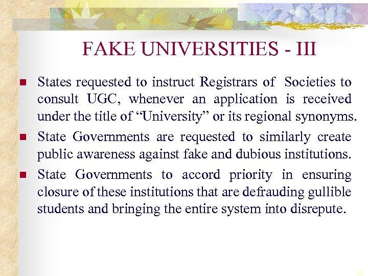 FAKE UNIVERSITIES - III n n n States requested to instruct Registrars of Societies