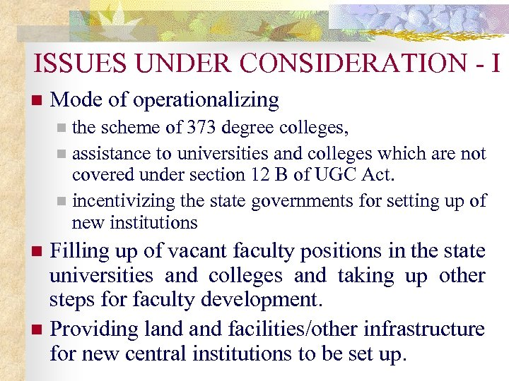 ISSUES UNDER CONSIDERATION - I n Mode of operationalizing the scheme of 373 degree