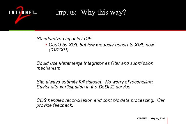 Inputs: Why this way? Standardized input is LDIF • Could be XML but few