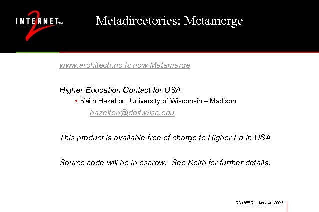 Metadirectories: Metamerge www. architech. no is now Metamerge Higher Education Contact for USA •