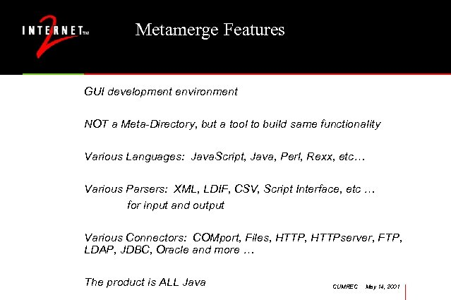 Metamerge Features GUI development environment NOT a Meta-Directory, but a tool to build same