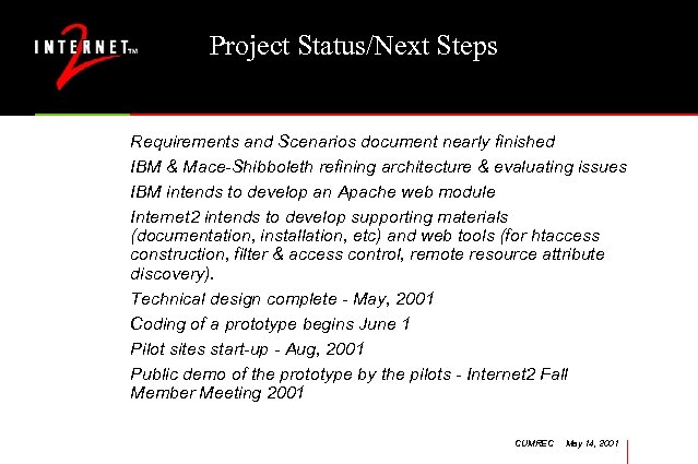 Project Status/Next Steps Requirements and Scenarios document nearly finished IBM & Mace-Shibboleth refining architecture
