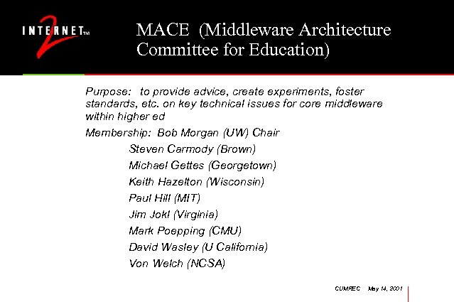 MACE (Middleware Architecture Committee for Education) Purpose: to provide advice, create experiments, foster standards,