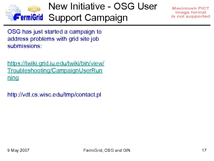 New Initiative - OSG User Support Campaign OSG has just started a campaign to
