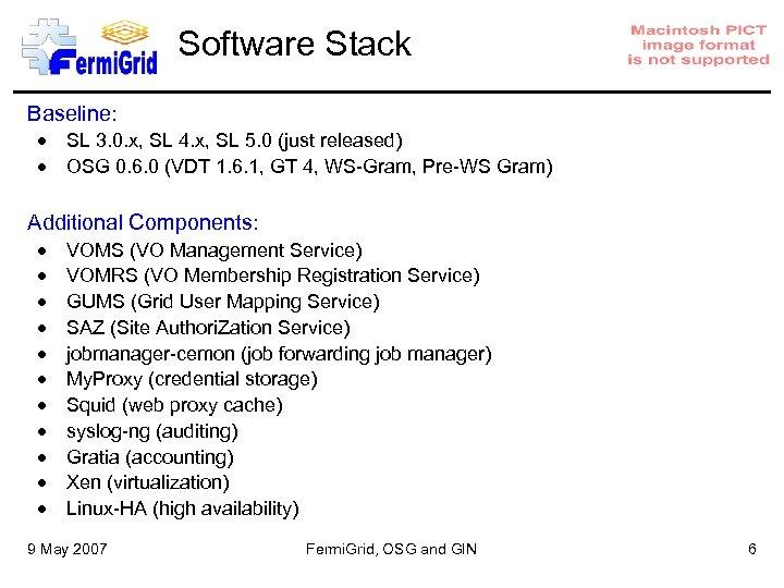 Software Stack Baseline: SL 3. 0. x, SL 4. x, SL 5. 0 (just