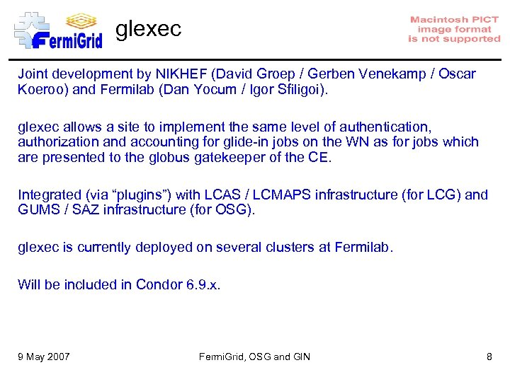 glexec Joint development by NIKHEF (David Groep / Gerben Venekamp / Oscar Koeroo) and