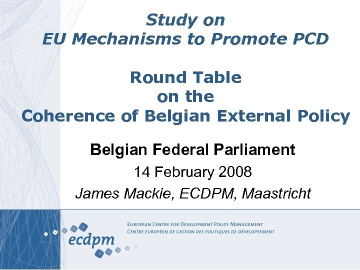 Study on EU Mechanisms to Promote PCD Round Table on the Coherence of Belgian